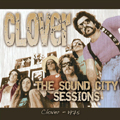 Clover - The Sound City Sessions